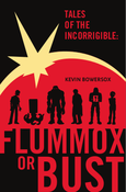 Cover of Tales of the Incorrigible: Flummox or Bust
